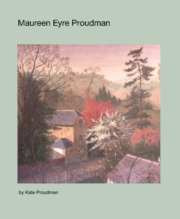 View Maureen Eyre Proudman by Kate Proudman