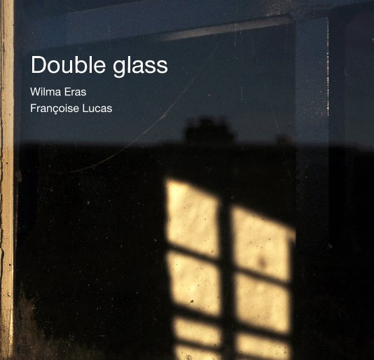 Bekijk Double glass Wilma Eras Françoise Lucas op w_eras