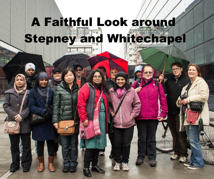 View A Faithful Look around Stepney and Whitechapel by Walk East