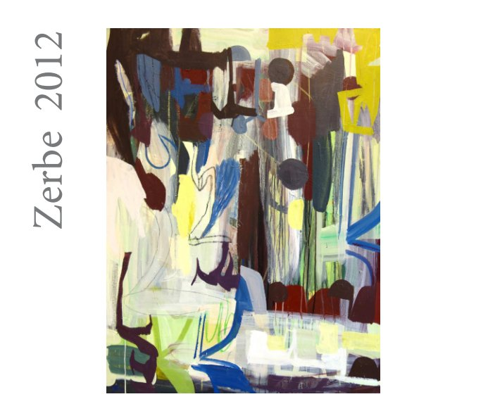 View Zerbe - 2012 Paintings by Jay Zerbe