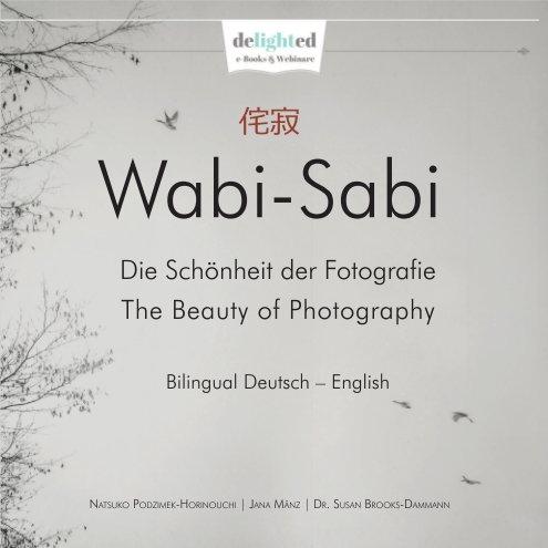 Wabi-Sabi nach J. Mänz, S. Brooks-Dammann, Natsuko Podzimek-Horinouchi anzeigen