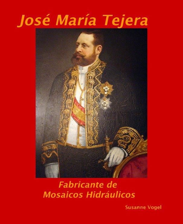 Ver José María Tejera por Susanne Vogel