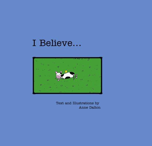 View I Believe by A. Dalton