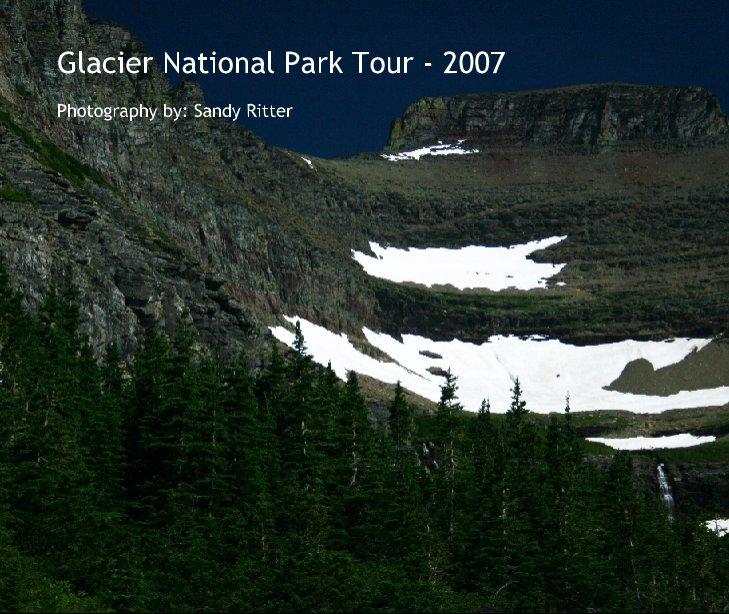 View Glacier National Park Tour - 2007 by Sandy Ritter
