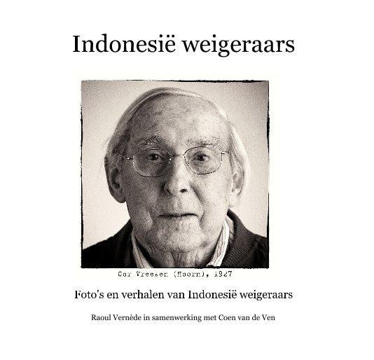 Bekijk Indonesië weigeraars op Raoul Vernède in samenwerking met Coen van de Ven