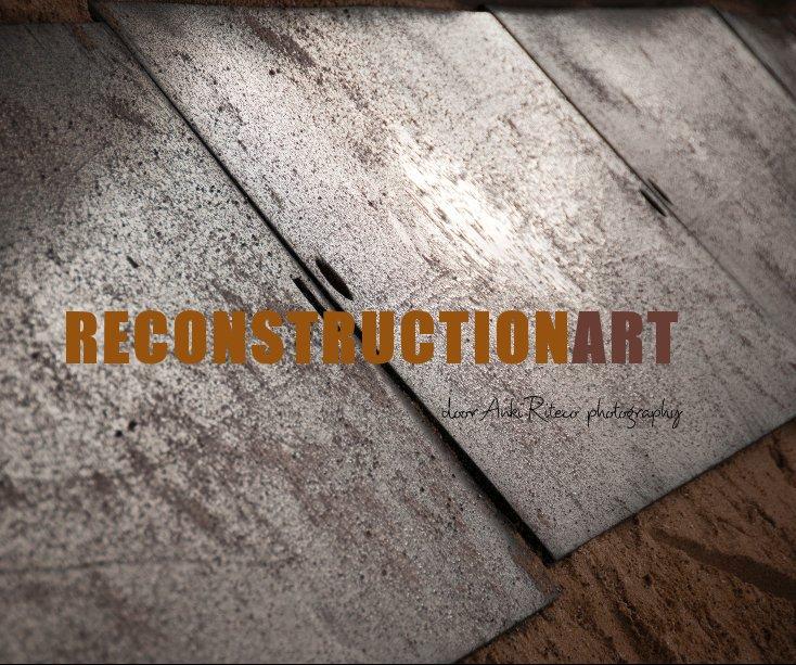 Bekijk RECONSTRUCTIONART op Arit1