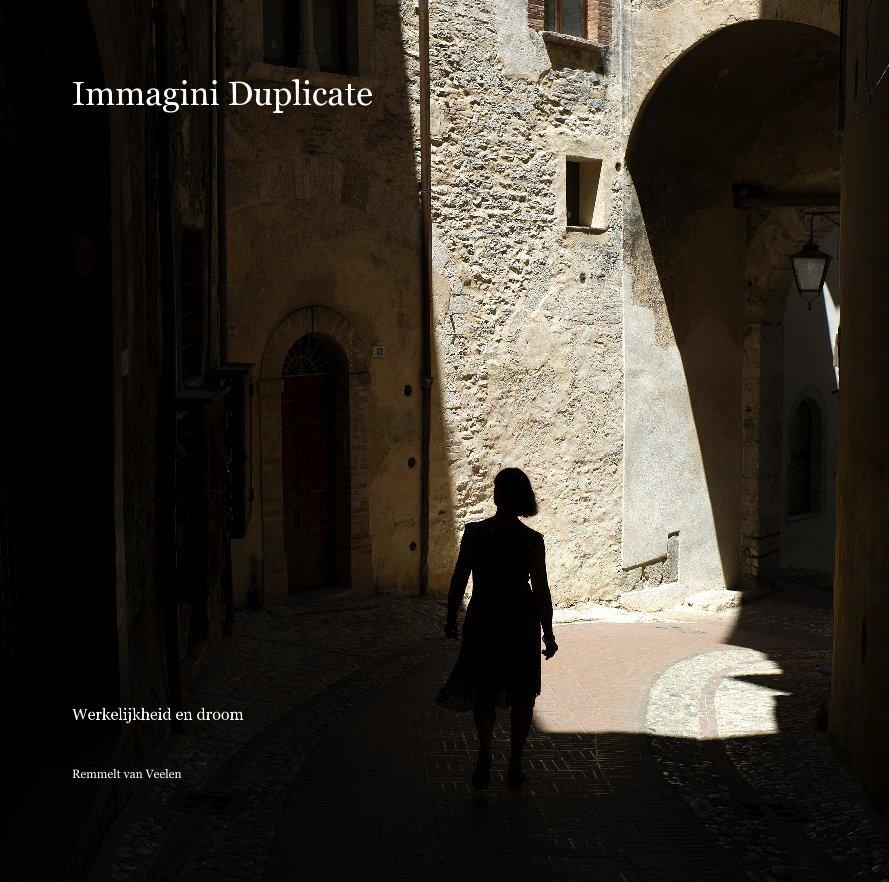View Immagini Duplicate by Remmelt van Veelen