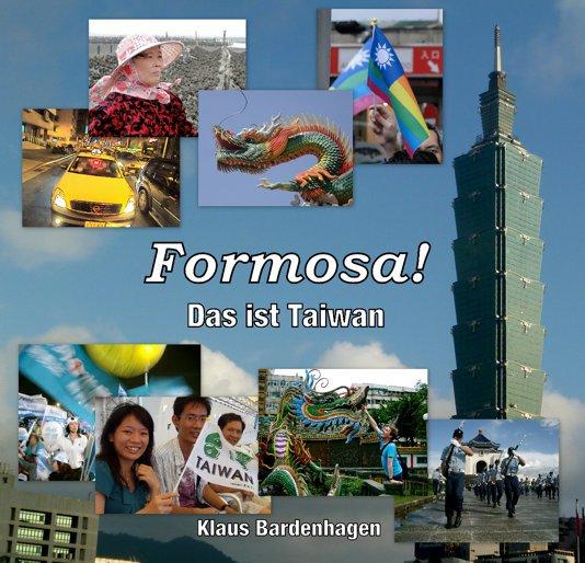 Formosa! Das ist Taiwan nach Klaus Bardenhagen anzeigen