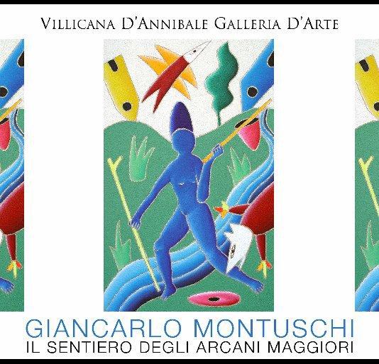 """View GIANCARLO MONTUSCHI """"IL SENTIERO DEGLI ARCANI MAGGIORI"""" by DANIELLE VILLICANA D'ANNIBALE"""