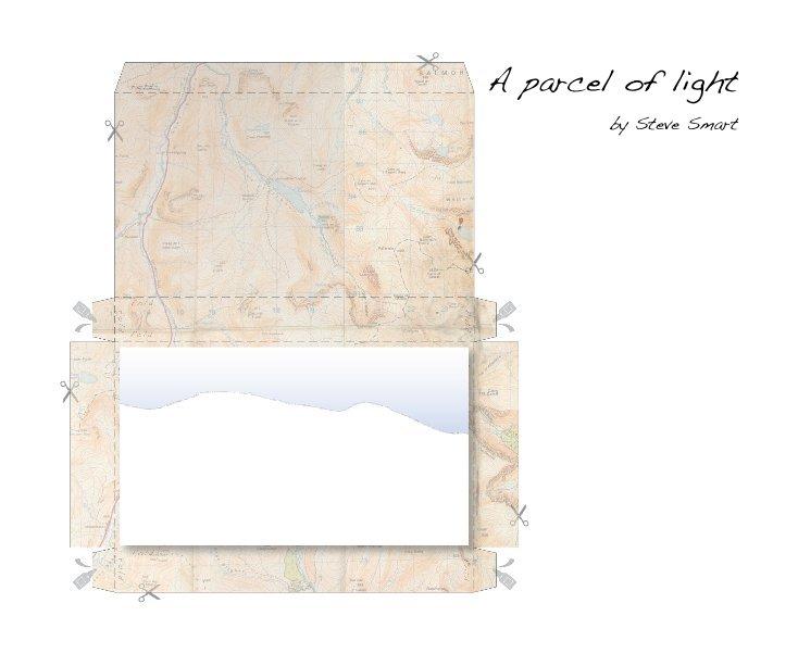View A parcel of light by Steve Smart