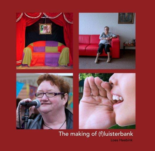 Bekijk The making of (f)luisterbank op Loes Heebink