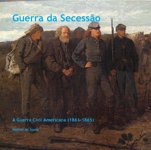 View Guerra da Secessão by Manuel de Sousa