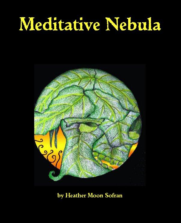 View Meditative Nebula by Heather Moon Sofran