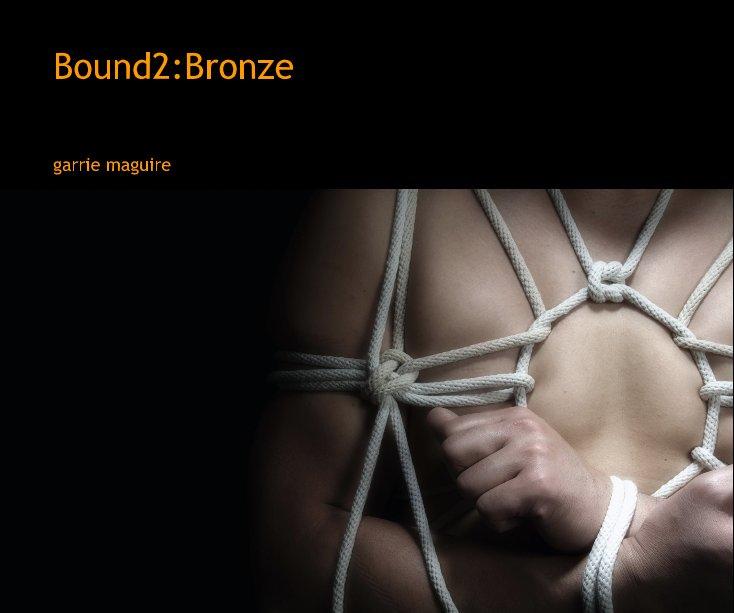 Bekijk Bound2:Bronze op garrie maguire
