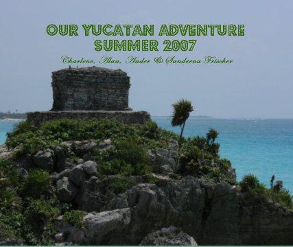 Our Yucatan Adventure book cover