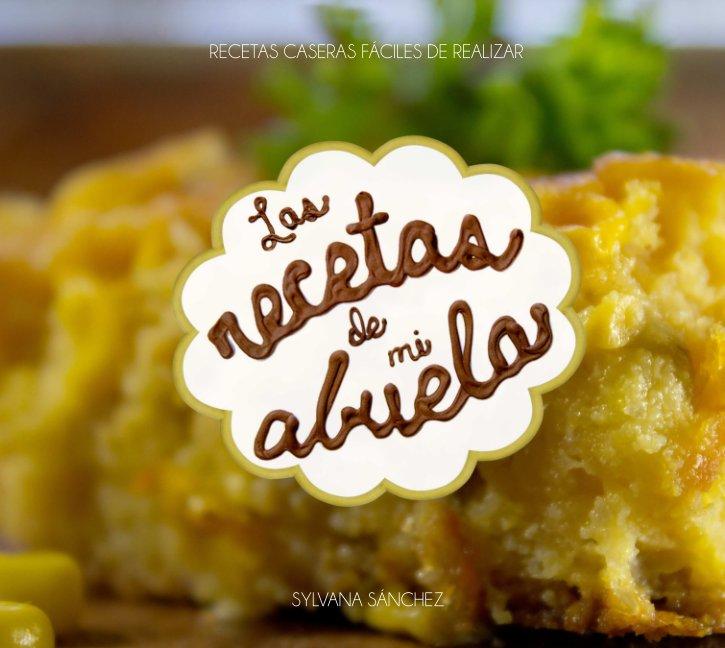View Las recetas de mi abuela by Sylvana Sánchez
