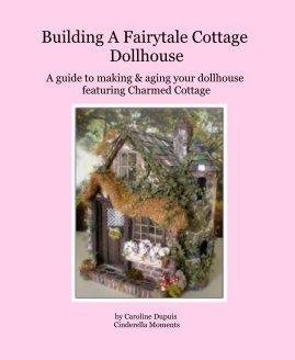 Building A Fairytale Cottage Dollhouse
