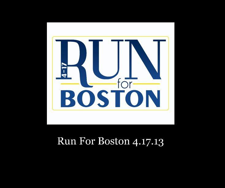 View Run For Boston 4.17.13 by Run For Boston organizers