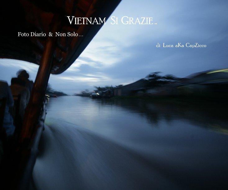 View VIETNAM SI GRAZIE .. by di Luca aKa CapZicco