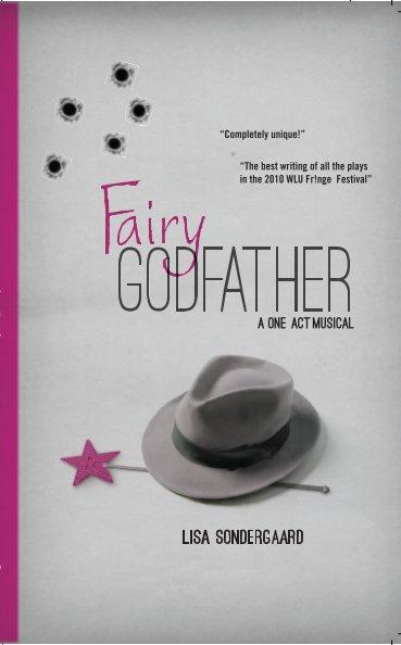 View Fairy Godfather by Lisa Sondergaard