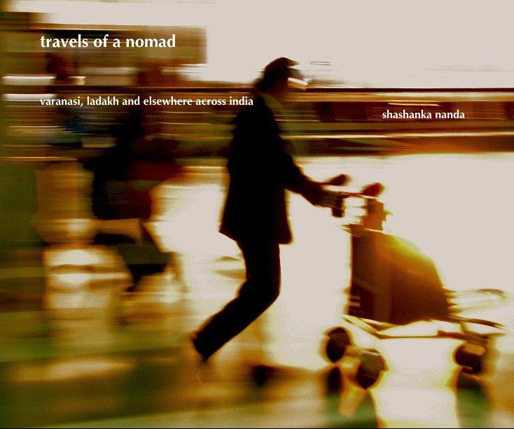 View travels of a nomad by shashanka nanda