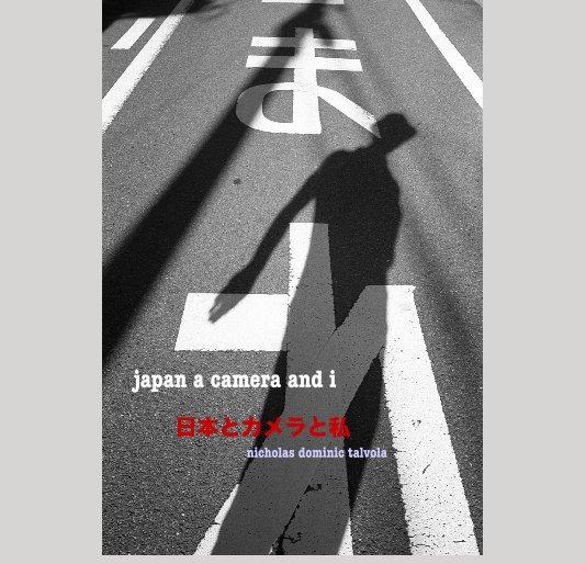 View japan a camera and i - 日本とカメラと私 by nicholas dominic talvola