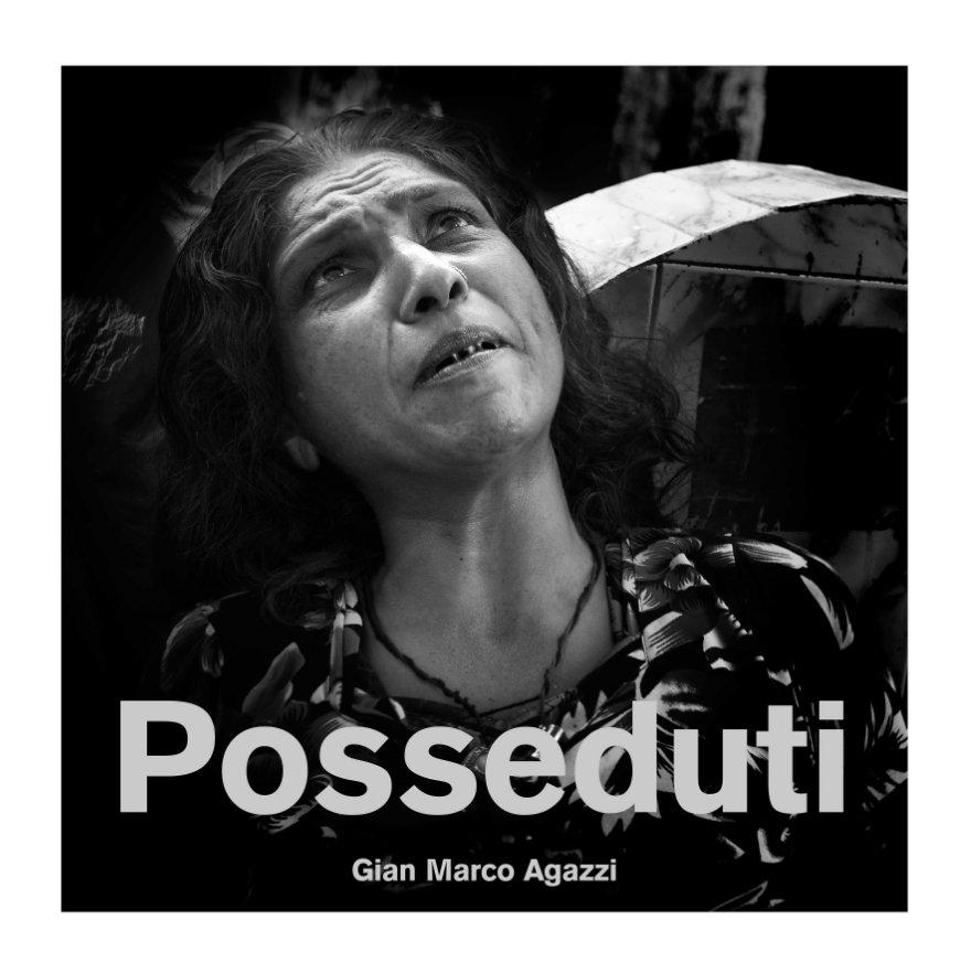 View POSSEDUTI by Gian Marco Agazzi