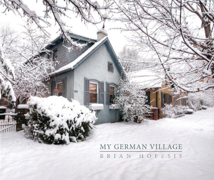 View My German Village - Standard Landscape by Brian Hoffsis