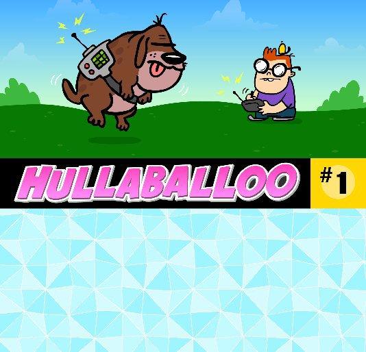 View hullaballoo #1 by goopymart