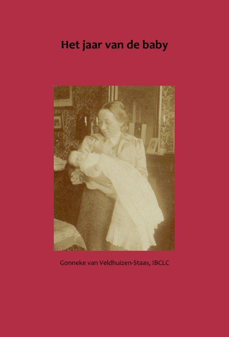 View Het jaar van de baby by Gonneke van Veldhuizen-Staas, IBCLC