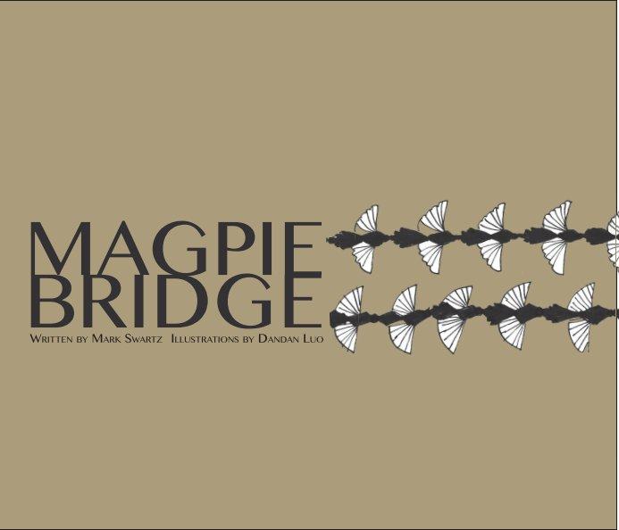 View Magpie Bridge by Mark Swartz