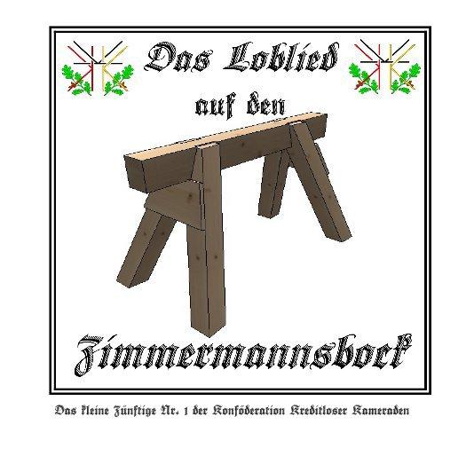 View Das Loblied auf den Zimmermannsbock by der Konföderation Kreditloser Kameraden