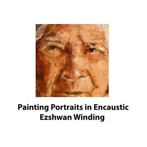 View Painting Portraits in Encasutic by Ezshwan Winding