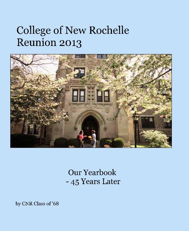 Ver College of New Rochelle Reunion 2013 por CNR Class of '68