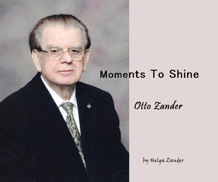 Bekijk Moments To Shine Otto Zander by Helga Zander op Helga Zander