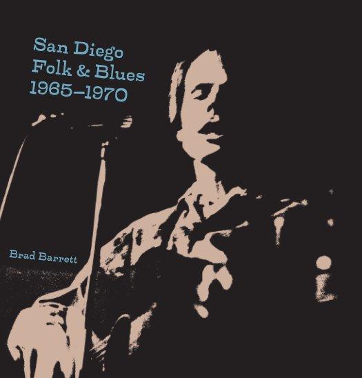 View San Diego Folk & Blues by Brad Barrett