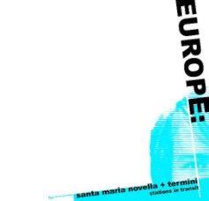Europe: santa maria novella + termini book cover