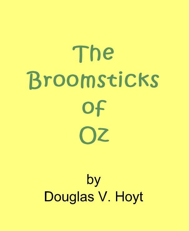 View The Broomsticks of Oz by Douglas V. Hoyt