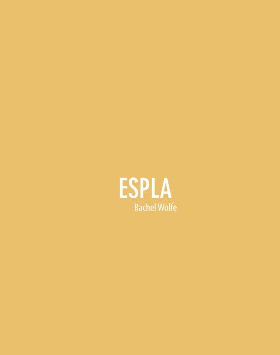View Espla by Rachel Wolfe