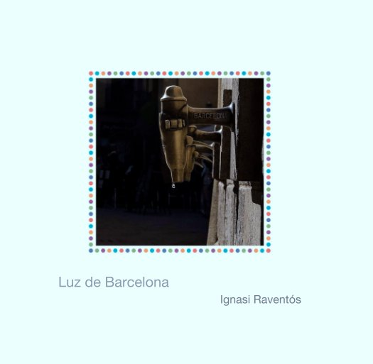 Ver Luz de Barcelona por Ignasi Raventós