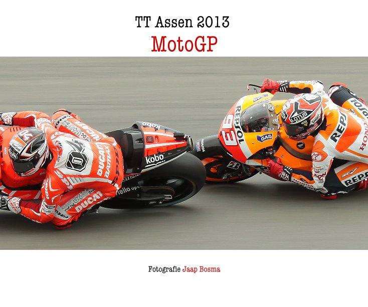 Bekijk TT Assen 2013 MotoGP op Fotografie Jaap Bosma