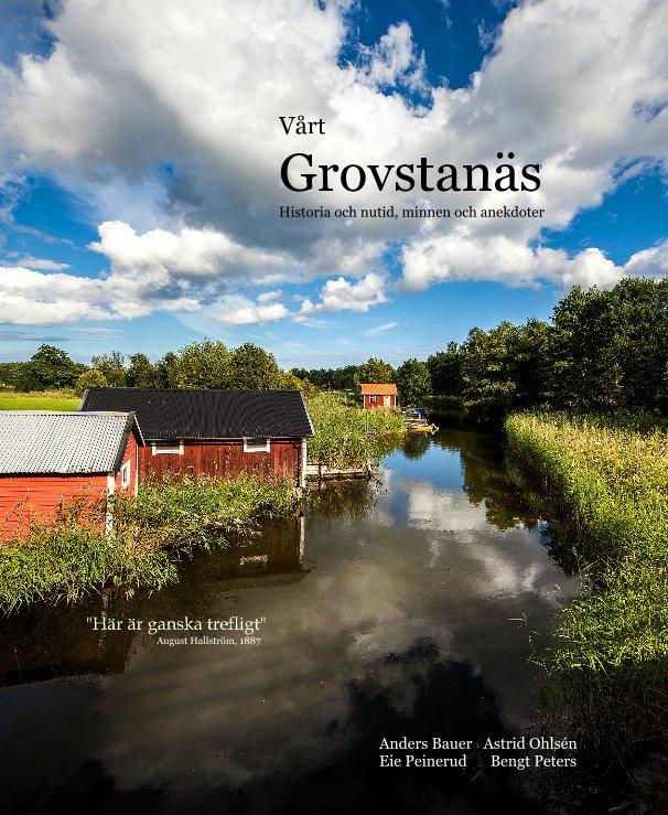 View Vårt Grovstanäs by Anders Bauer Astrid Ohlsén Eie Peinerud Bengt Peters