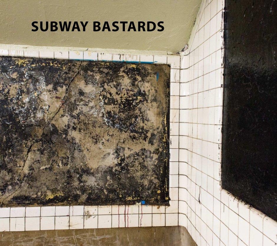 View Subway Bastards by Russ Rowland