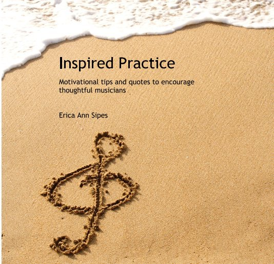 View Inspired Practice by Erica Ann Sipes