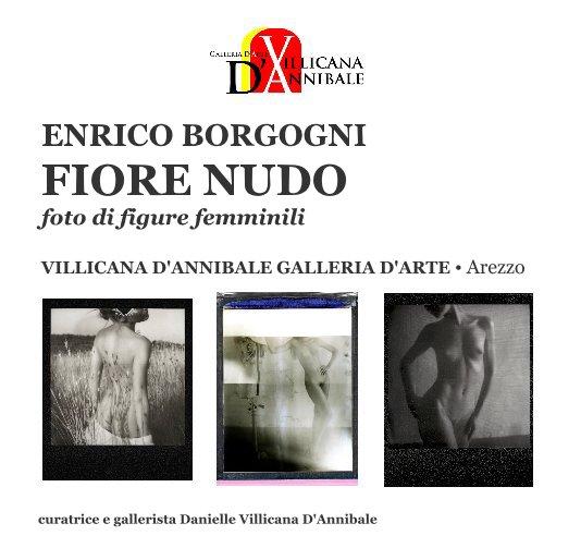 """View ENRICO BORGOGNI """"FIORE NUDO foto di figure femminili"""" by DANIELLE VILLICANA D'ANNIBALE"""