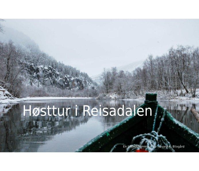 View Høsttur i Reisadalen by Håvard K. Blixgård