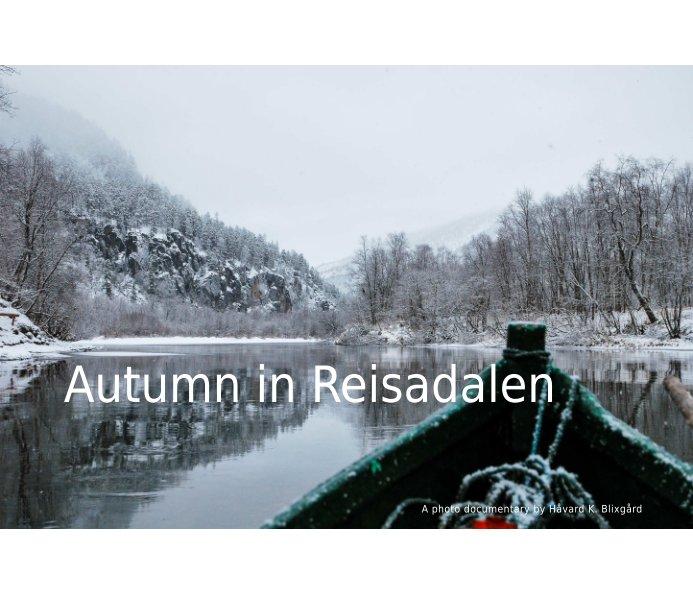 View Autumn in Reisadalen by Håvard K. Blixgård