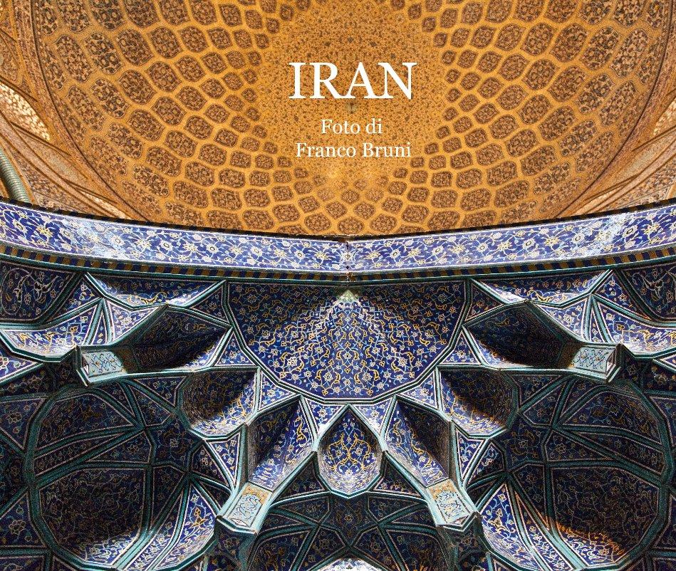 View IRAN by Foto di Franco Bruni