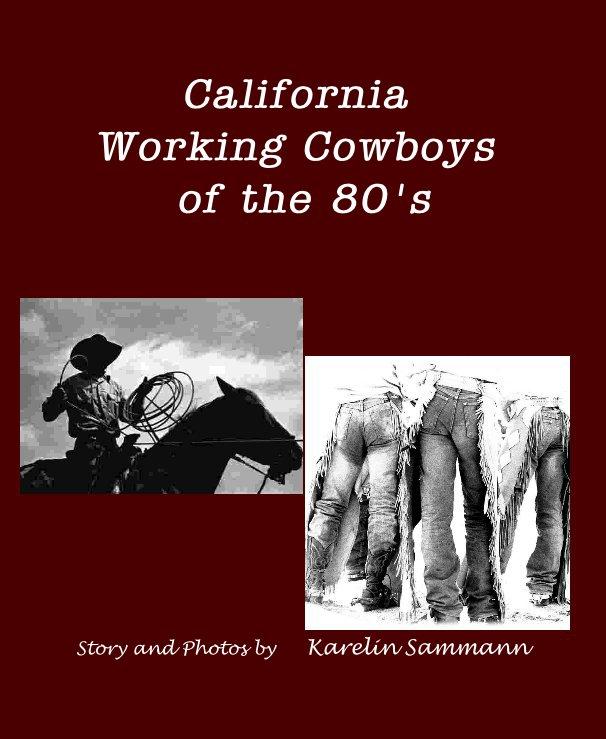 Bekijk California Working Cowboys of the 80's op Karelin Sammann
