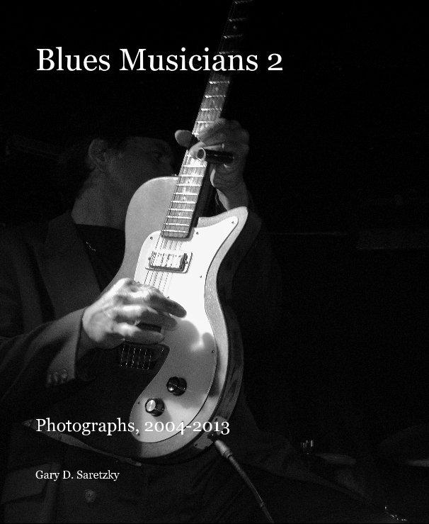 View Blues Musicians 2 by Gary D. Saretzky